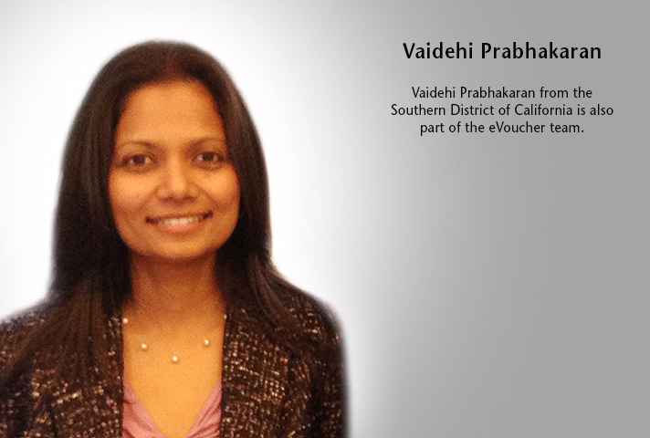 Vaidehi Prabhakaran from the Southern District of California is also part of the eVoucher team.