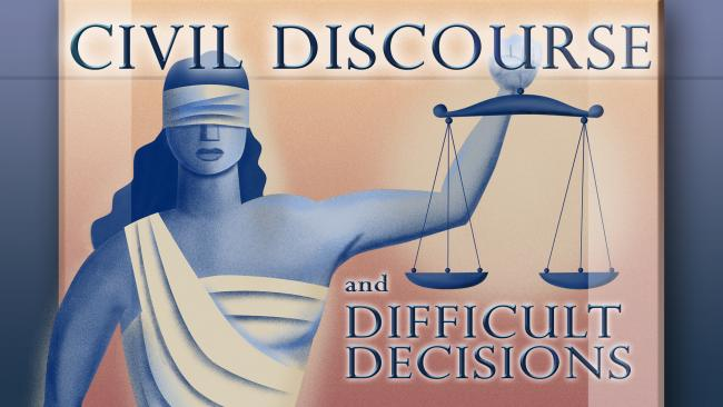 Illustration of Lady Justice with words Civil Discourse and Difficult Decisions.